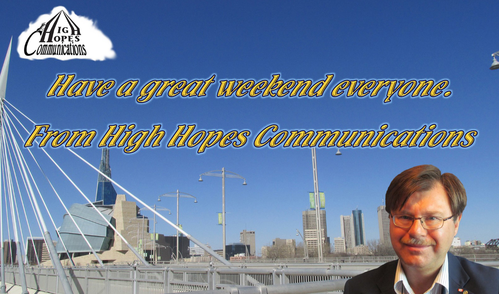 Have a Great Weekend from High Hopes Communications