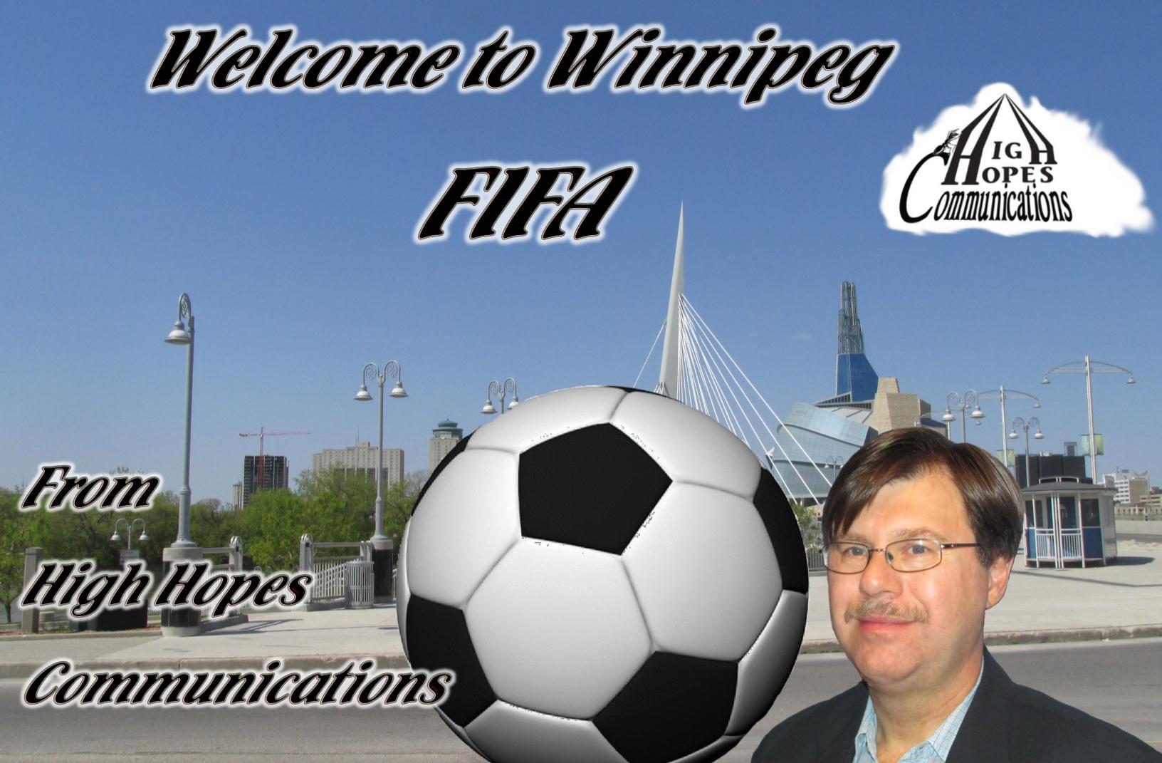 Welcome to Winnipeg FIFA<br /> www.highhopescommunications.ca