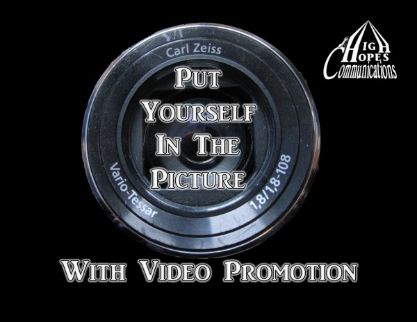 Put Yourself in the Picture with Video Promotion