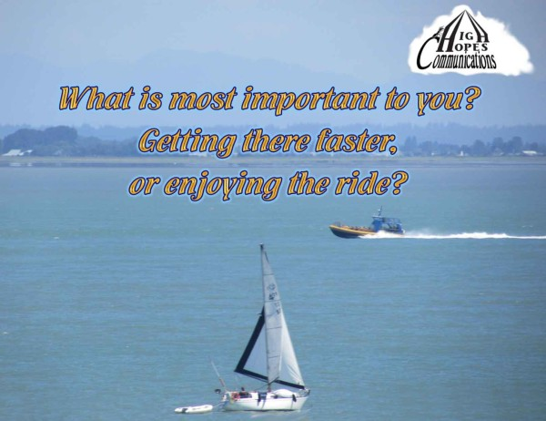What is most important to you? Getting there faster, or enjoying the ride?