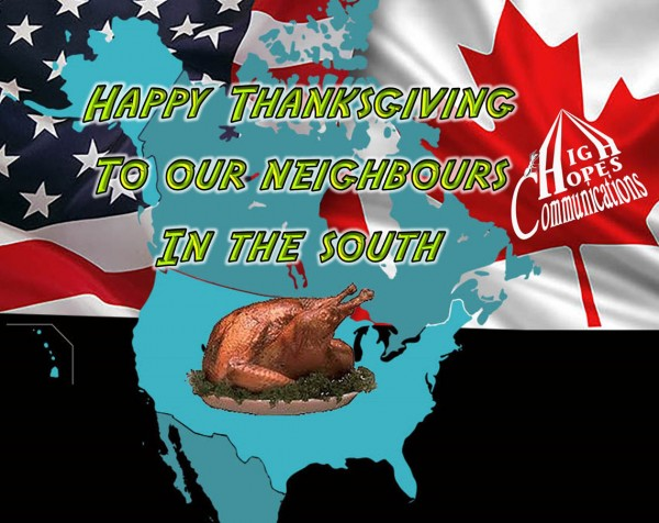 Happy Thanksgiving To our neighbours in the south