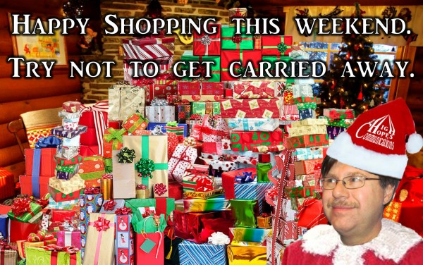 Happy shopping this weekend. Try not to get carried away.
