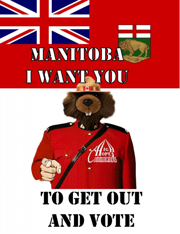 Manitoba I want you to get out and vote