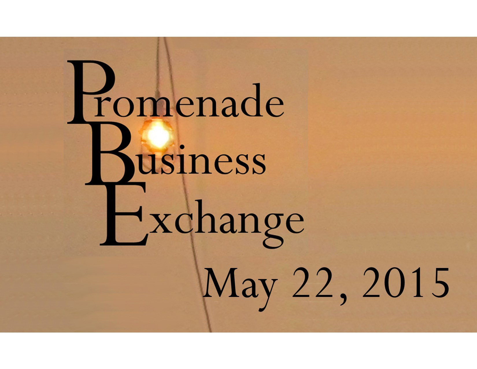 Promenade Business Exchange May 22, 2015